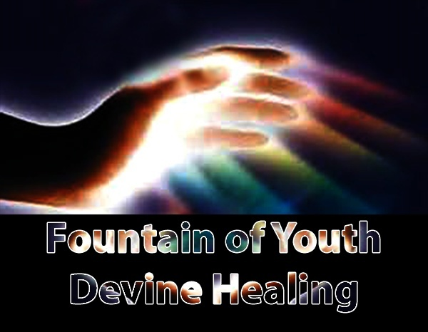 Fountain of Youth - Devine Healing