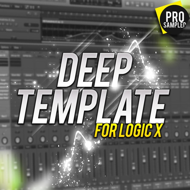 ProSampled - Deep Template (For Logic X)