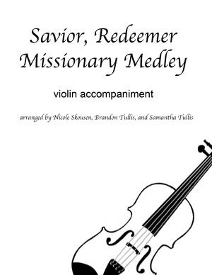 Savior, Redeemer Missionary Medley Violin Accompaniment