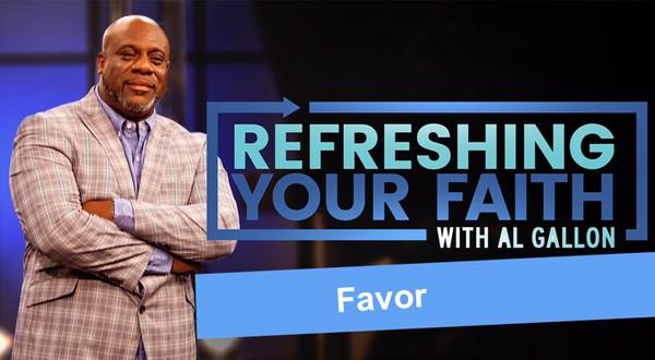 Refreshing Your Faith - Favor