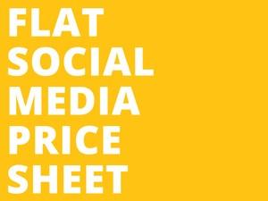 Flat Social Media Price Sheet