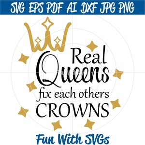 Real Queens Fix Each Others Crowns, SVG Files, Child's Room Wall Art, Home Decor, Cricut, Silhouette