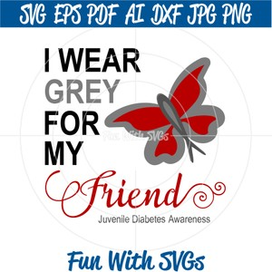 Juvenile Diabetes Awareness, I Wear Grey for My Friend 2,
