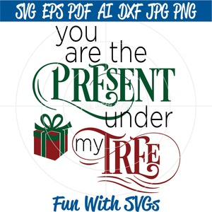 You are the Present under my Tree, Christmas SVG Files, Glass Block SVGs, Christmas Art, SVG Files