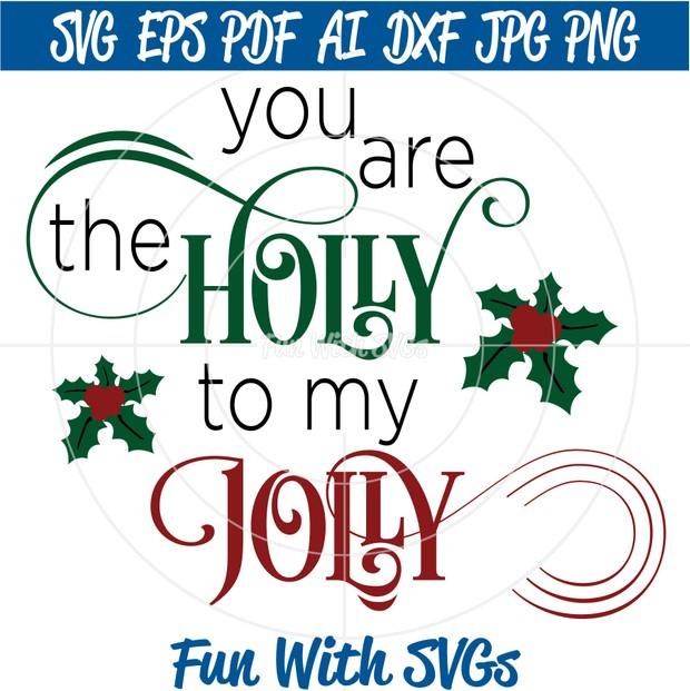 You are the Holly to my Jolly, Christmas SVG Files, Glass Block SVGs, Christmas Art, SVG Files