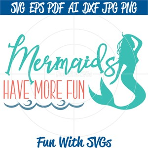 Mermaids Have More Fun, PNG, EPS, DXF and SVG Cut File, High Resolution Printable Graphics