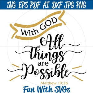 With God All Things are Possible, SVG Files, Christian SVGs, Christian Wall Art, Cricut, Silhouette