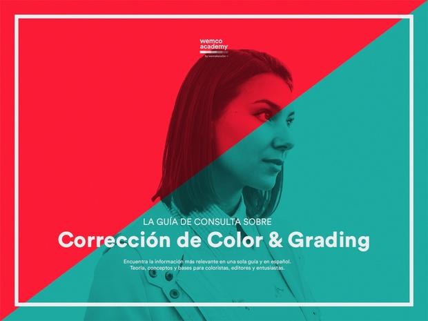 La Guía de Consulta Sobre Corrección de Color & Grading