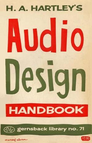 AUDIO DESIGN HANDBOOK by H.A. Hartley - Vintage Hi-Fi Tube Audio Book
