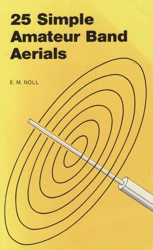 25 Simple Amateur Band Aerials by E.M. Noll - Radio Antenna Book