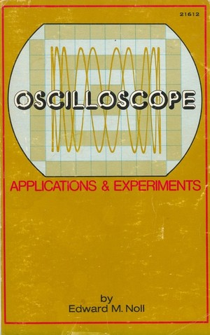 Oscilloscope Applications & Experiments by Edward M. Noll