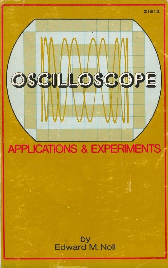 Oscilloscope Applications & Experiments by Edward M. Noll
