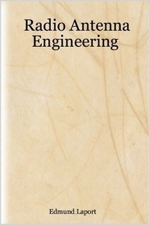 RADIO ANTENNA ENGINEERING by Edmund A. Laport - Vintage Book - Ham