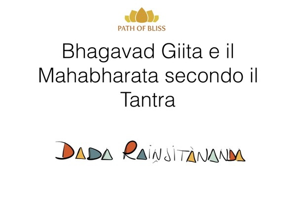 2-Bhagavad Giita e il Mahabharata secondo il Tantra Lezione 2 (Italiano)