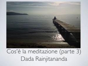 Cos'e' la Meditazione 3