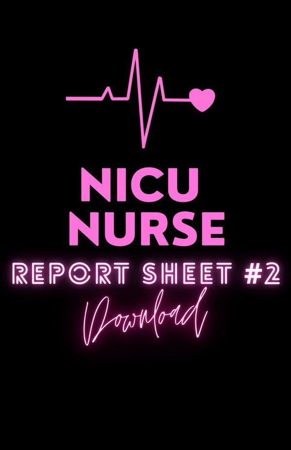 NICU NURSE BRAIN SHEET #2 ♡
