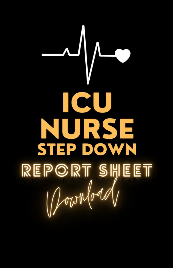 ICU STEP DOWN NURSE BRAIN SHEET ♡
