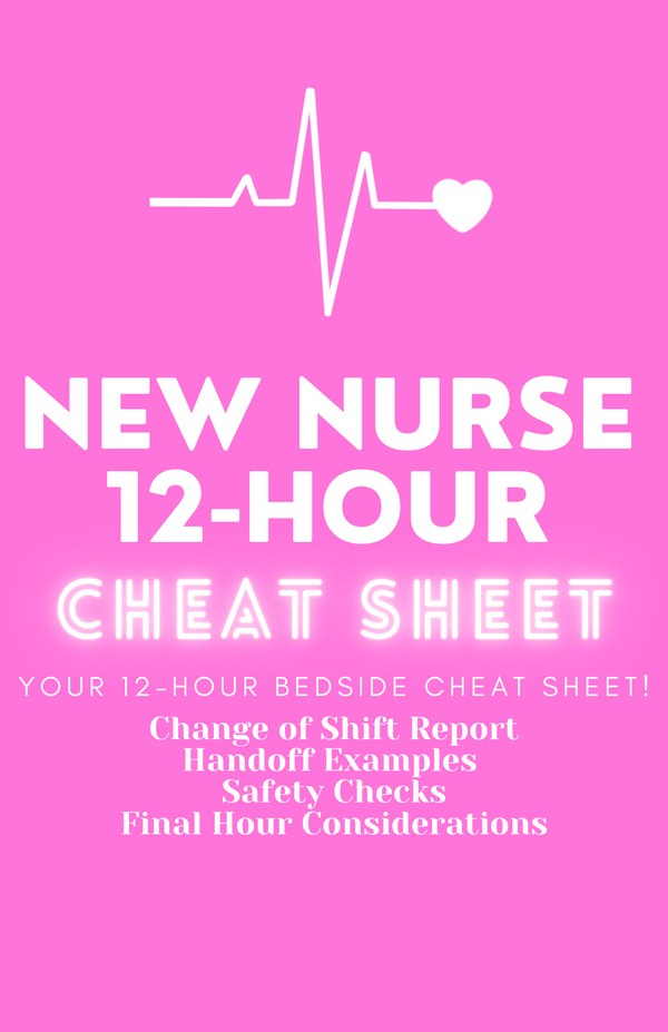 NEW NURSE 12-HOUR CHEAT SHEET ♡
