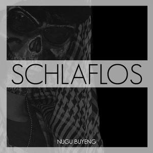 SCHLAFLOS - Nugu Buyeng