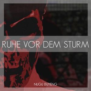 RUHE VOR DEM STURM - Nugu Buyeng