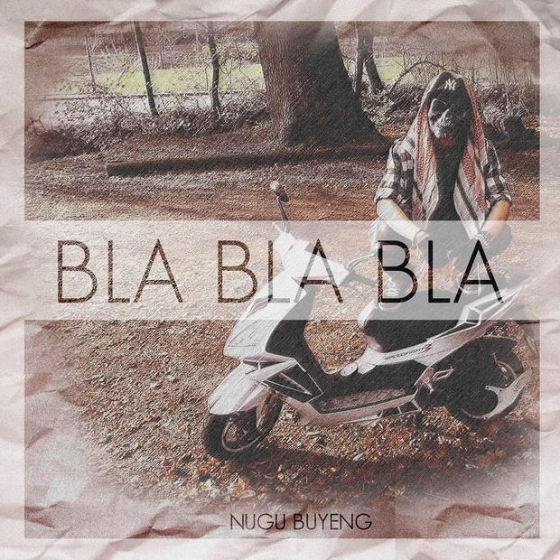 BLA BLA BLA - Nugu Buyeng