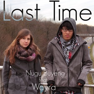 Last Time - Wayra Feat. Nugu Buyeng [inkl. Acoustic-Version]