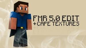 FMR 5.0 Edit + Cape Textures