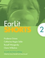 EarLit Shorts 2 (Prudence Grieve, Catherine Hogan Safer, Russell Wangersky, Claire Wilkshire)