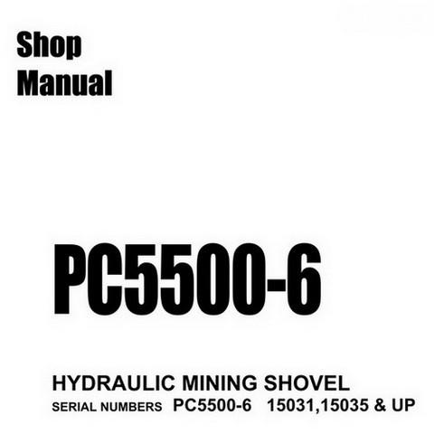 Komatsu PC5500-6 Hydraulic Mining Shovel Service Repair Shop Manual - SMPC550015035