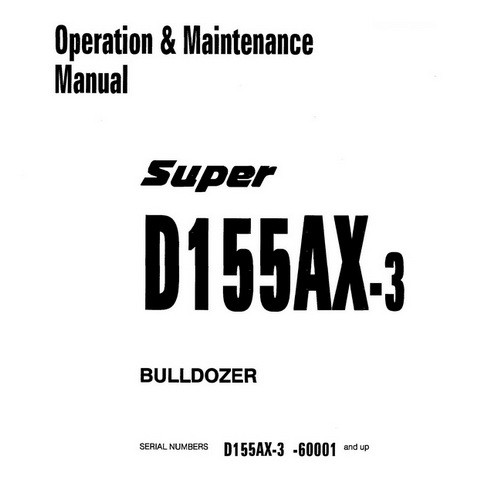 Komatsu D155AX-3 Bulldozer Operation & Maintenance Manual - SEAM005201