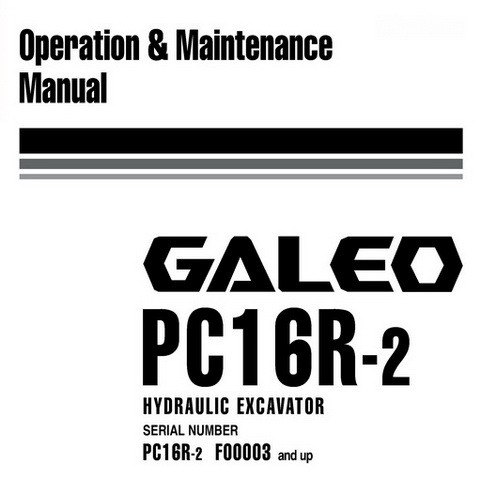 Komatsu PC16R-2 Galeo Hydraulic Excavator Operation & Maintenance Manual (F00003 and up)