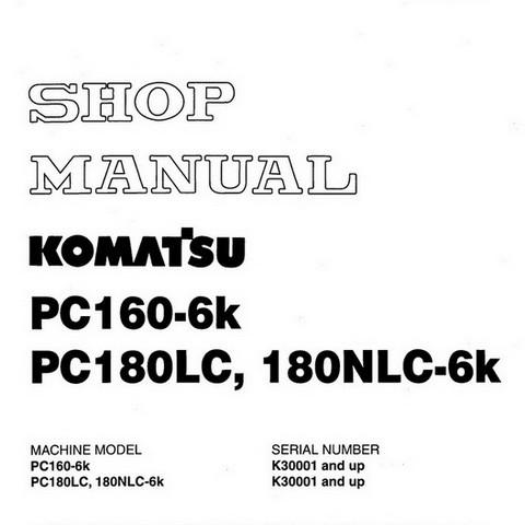 Komatsu PC160-6K, PC180LC-6K, PC180NLC-6K Hydraulic Excavator Shop Manual - EEBM001101