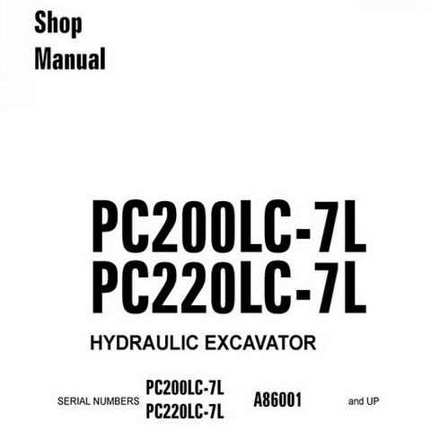 Komatsu PC200LC-7L, PC220LC-7L Hydraulic Excavator Service Shop Manual (A86001 and up) - CEBM005806