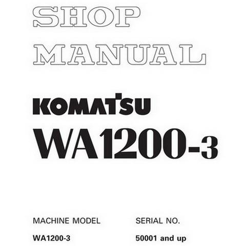 Komatsu WA1200-3 Wheel Loader Service Repair Shop Manual (50001-up) - SEBM018209