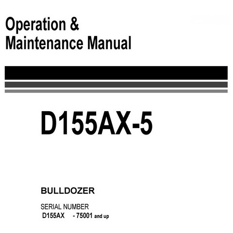 Komatsu D155AX-5 Bulldozer (75001 and up) Operation & Maintenance Manual - EEAM020802