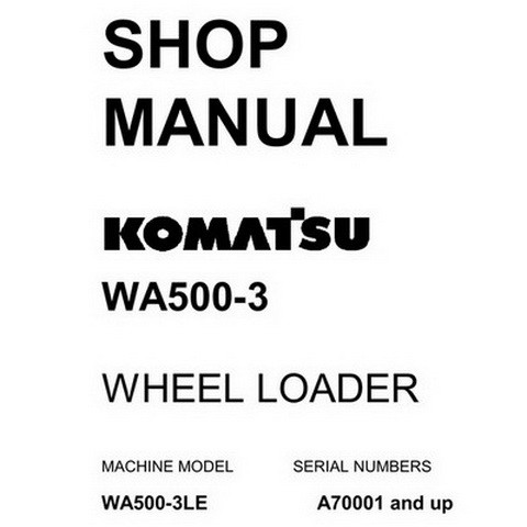 Komatsu WA500-3 Wheel Loader Service Repair Shop Manual (A70001-up) - CEBM001202