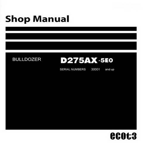 Komatsu D275AX-5EO Bulldozer (30001 and up) Service Repair Shop Manual - SEN00919-10
