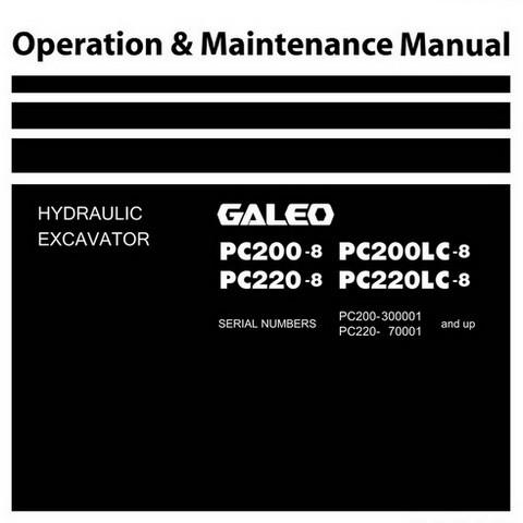 Komatsu PC200-8, PC200LC-8, PC220-8, PC220LC-8 Galeo Hydraulic Excavator OM Manual - TEN00116-03