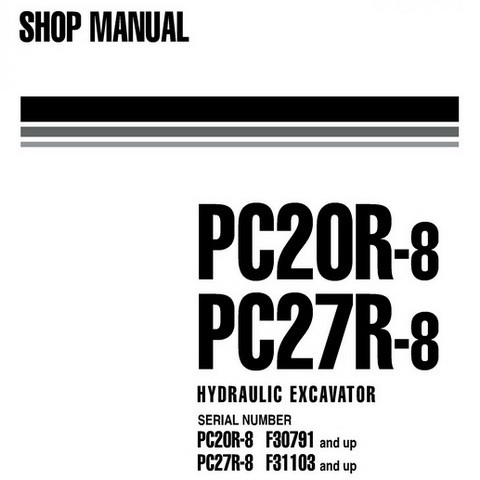 Komatsu PC20R-8, PC27R-8 Hydraulic Excavator Service Repair Shop Manual - WEBM000201