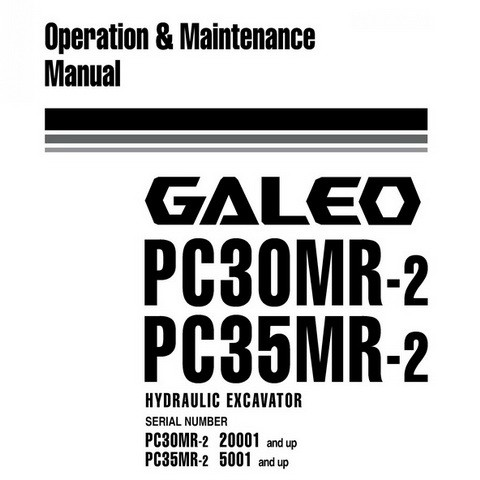 Komatsu PC30MR-2, PC35MR-2 Galeo Hydraulic Excavator Operation & Maintenance Manual - WEAM006600