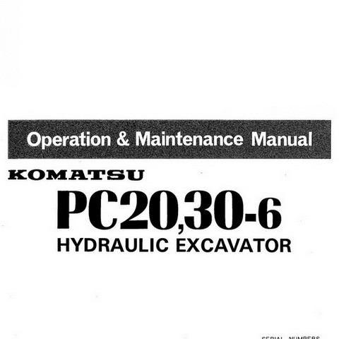 Komatsu PC20-6, PC30-6 Hydraulic Excavator Operation & Maintenance Manual - SEAM02250602