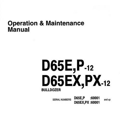 Komatsu D65E-12, D65P-12, D65EX-12, D65PX-12 Bulldozer (60001 and up) Operation & Maintenance Manual