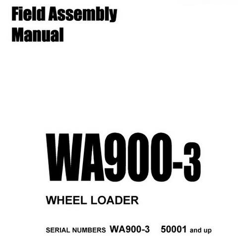 Komatsu WA900-3 Wheel Loader Field Assembly Manual (50001 and up) - GEN00019-00