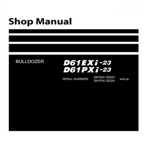 Komatsu D61EXI-23, D61PXI-23 Bulldozer (30324 and up) Service Repair Shop Manual - SEN06256-02