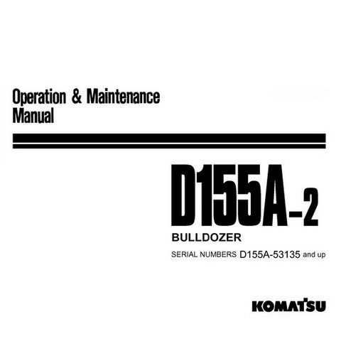 Komatsu D155A-2 Bulldozer (53135 and up) Operation & Maintenance Manual - SEAM032700P