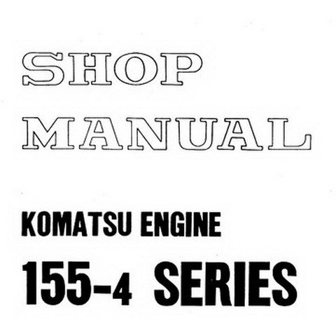 Komatsu 155-4 Series Diesel Engine Service Repair Shop Manual - SEBE6120A04