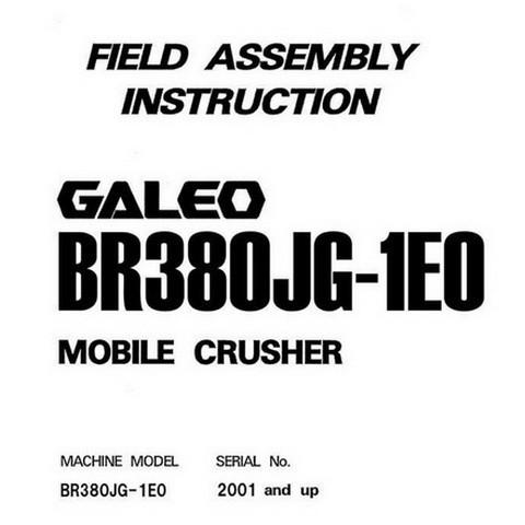 Komatsu BR380JG-1E0 Galeo Mobile Crusher Field Assembly Instruction (2001 and up) - GEN00083-00
