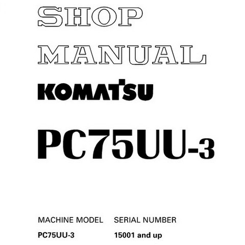 Komatsu PC75UU-3 Hydraulic Excavator Service Repair Shop Manual (15001 and up) - SEBM016404
