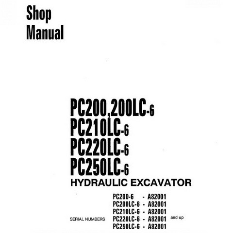Komatsu PC200,200LC,210LC,220LC,230LC-6 Hydraulic Excavator Shop Manual (A82001 and up) - CEBM000102