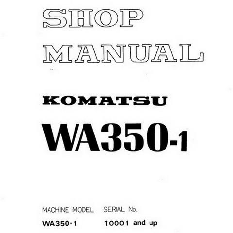 Komatsu WA350-1 Wheel Loader Service Repair Shop Manual (10001 and up) - SEBM04230107